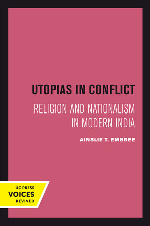 Utopias in Conflict by Ainslie T. Embree