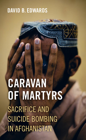Caravan of Martyrs by David B. Edwards