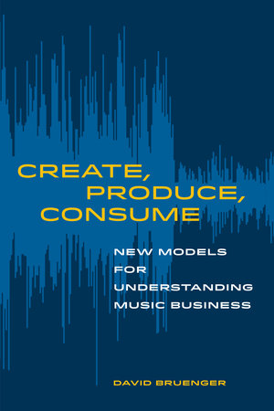 Create, Produce, Consume by David Bruenger