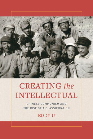 Creating the Intellectual by Eddy U