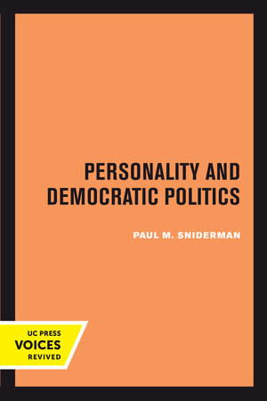 Personality and Democratic Politics by Paul M. Sniderman