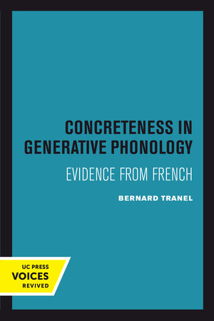 Concreteness in Generative Phonology by Bernard Tranel