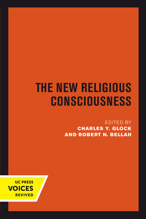 New Religious Consciousness by Charles Y. Glock, Robert N. Bellah