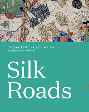 The Silk Roads by Susan Whitfield