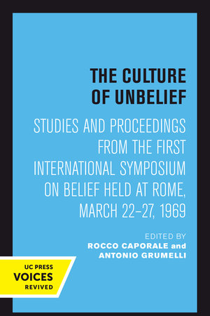 The Culture of Unbelief by Rocco Caporale, Antonio Grumelli