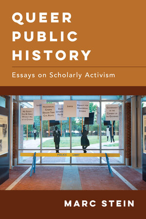 Queer Public History by Marc Stein