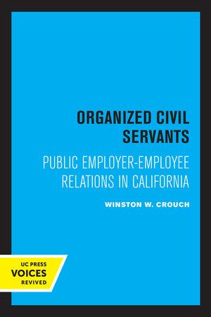 Organized Civil Servants by Winston W. Crouch