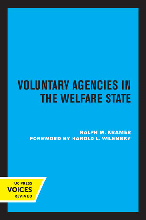 Voluntary Agencies in the Welfare State by Ralph M. Kramer