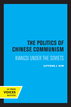 The Politics of Chinese Communism by Ilpyong J. Kim
