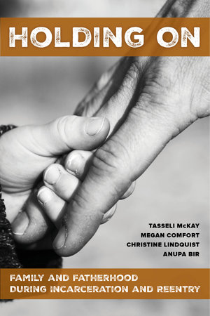 Holding On by Tasseli McKay, Megan Comfort, Christine Lindquist, Anupa Bir