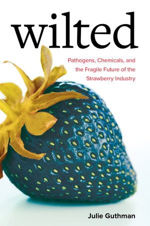 Wilted by Julie Guthman