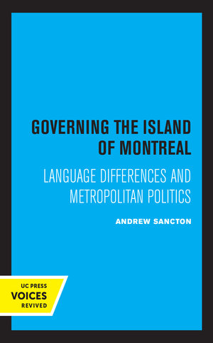 Governing the Island of Montreal by Andrew Sancton