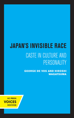 Japan's Invisible Race by Hiroshi Wagatsuma, George De Vos