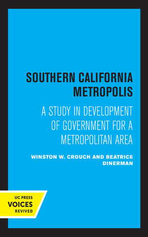 Southern California Metropolis by Winston W. Crouch, Beatrice Dinerman