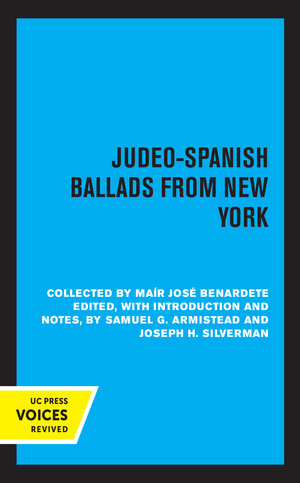 Judeo-Spanish Ballads from New York by Samuel G. Armistead, Joseph H. Silverman