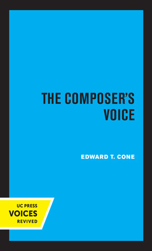 The Composer's Voice by Edward T. Cone