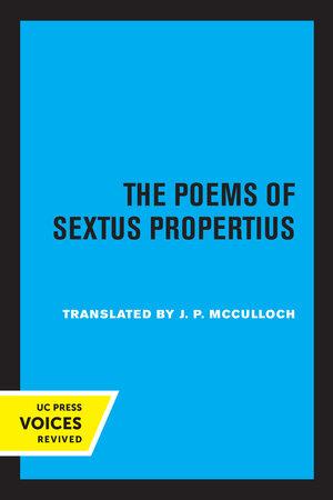 The Poems of Sextus Propertius by Sextus Propertius