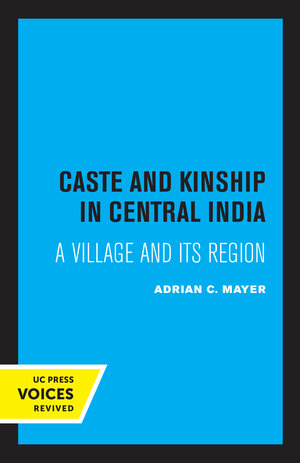 Caste and Kinship in Central India by Adrian Mayer