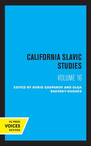 California Slavic Studies, Volume XVI by Boris Gasparov, Olga Raevsky-Hughes