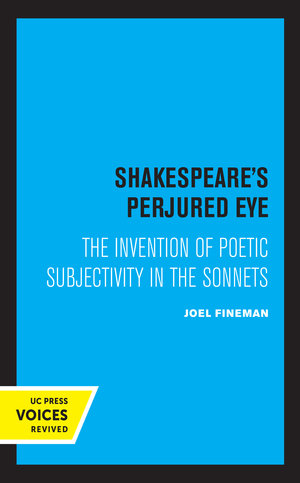 Shakespeare's Perjured Eye by Joel Fineman