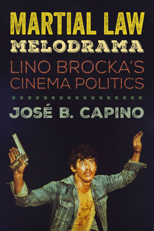 Martial Law Melodrama by José B. Capino