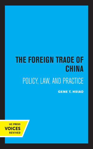 The Foreign Trade of China by Gene T. Hsiao