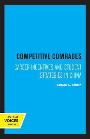 Competitive Comrades by Susan L. Shirk
