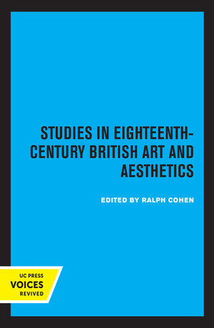 Studies in Eighteenth-Century British Art and Aesthetics by Ralph Cohen