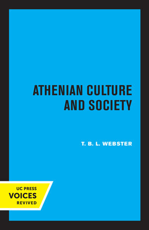 Athenian Culture and Society by T.B.L. Webster