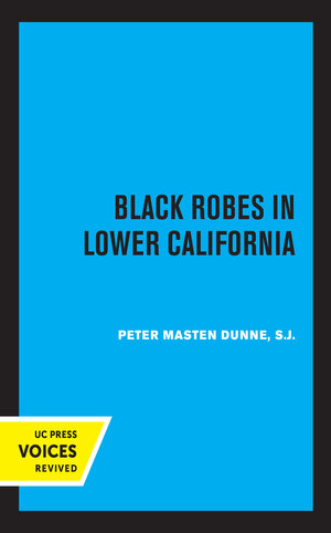 Black Robes in Lower California by Peter Masten Dunne
