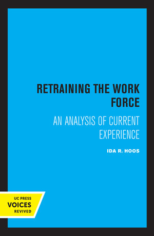 Retraining the Work Force by Ida R. Hoos