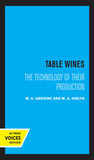 Table Wines by M. A. Amerine, M.A. Joslyn