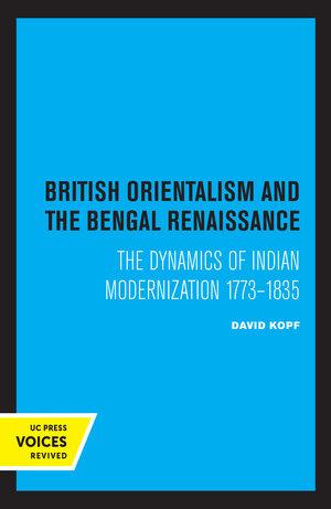 British Orientalism and the Bengal Renaissance by David Kopf