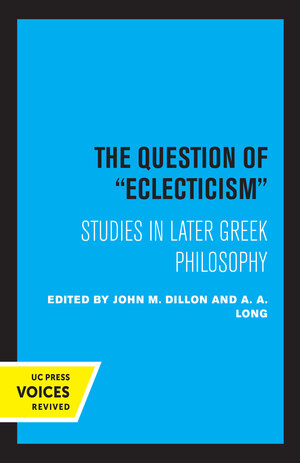 The Question of Eclecticism by J. M. Dillon, A. A. Long