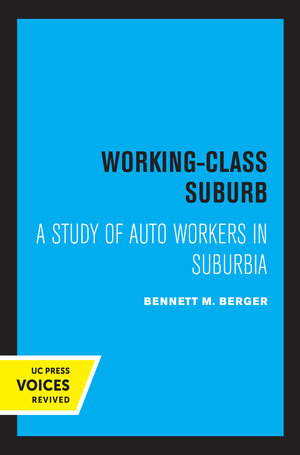Working-Class Suburb by Bennett M. Berger