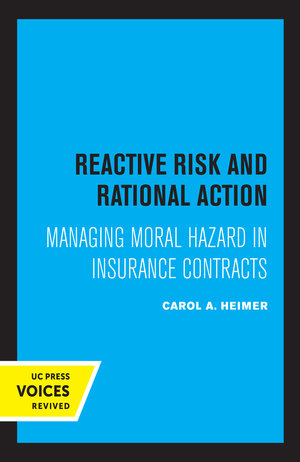 Reactive Risk and Rational Action by Carol A. Heimer