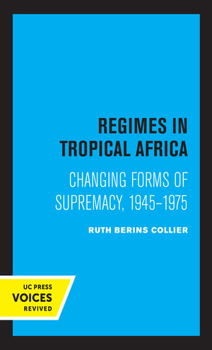 Regimes in Tropical Africa by Ruth Berins Collier