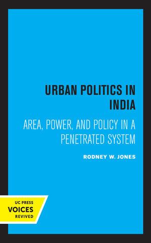 Urban Politics in India by Rodney W. Jones