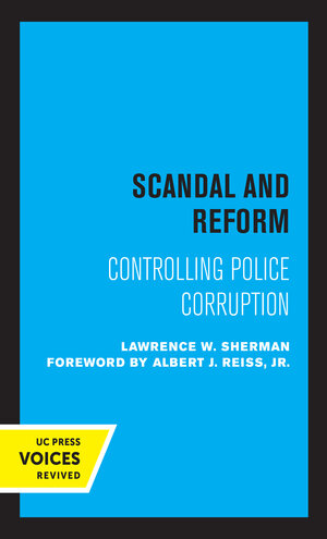 Scandal and Reform by Lawrence W. Sherman