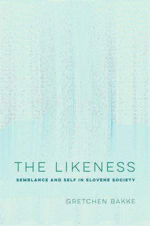 The Likeness by Gretchen Bakke