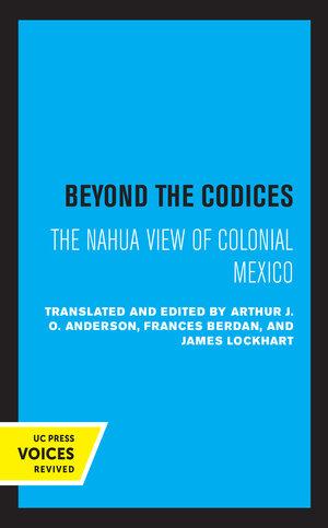 Beyond the Codices by J. O. Anderson, Frances F. Berdan, James Lockhart