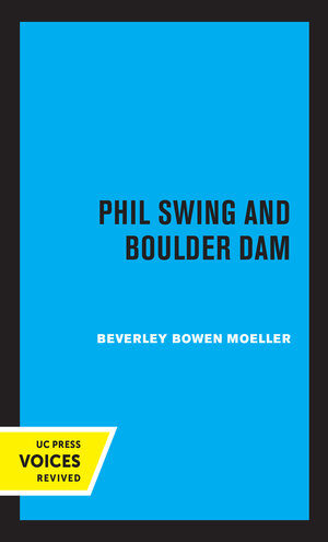 Phil Swing and Boulder Dam by Beverley Bowen Moeller