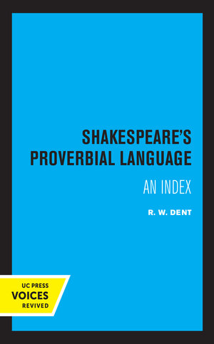 Shakespeare's Proverbial Language by R. W. Dent