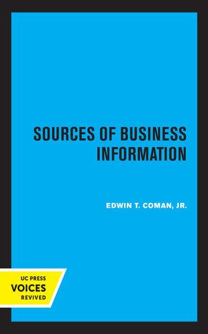Sources of Business Information by Edwin T. Coman Jr.