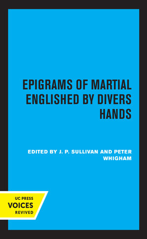 Epigrams of Martial Englished by Divers Hands by J. P. Sullivan, Peter Whigham
