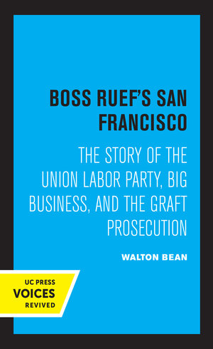 Boss Ruef's San Francisco by Walton Bean