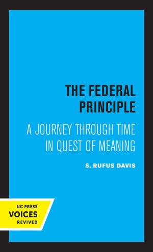 The Federal Principle by Rufus S. Davis
