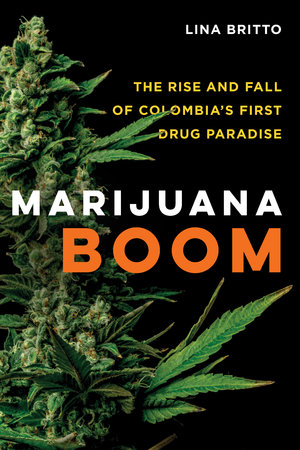 Marijuana Boom by Lina Britto