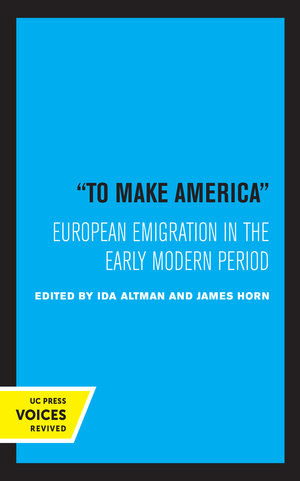 To Make America by Ida Altman, James Horn