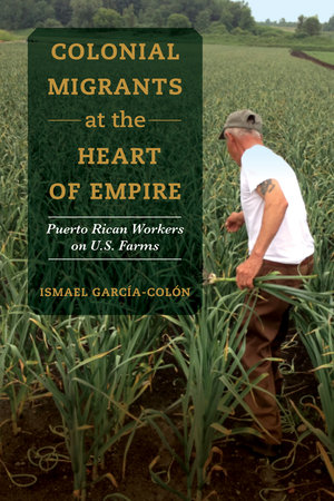 Colonial Migrants at the Heart of Empire by Ismael García-Colón